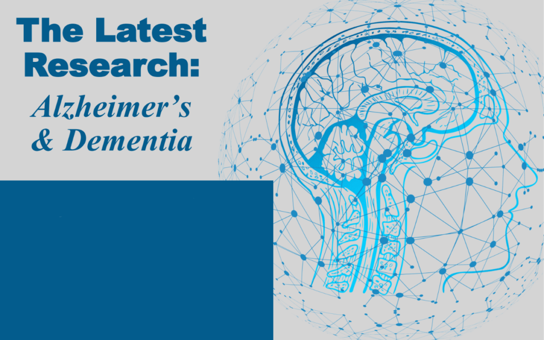 Latest Alzheimers and Dementia Research